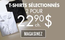 T-shirts sélectionnés 2 POUR 22,90 $ CH
