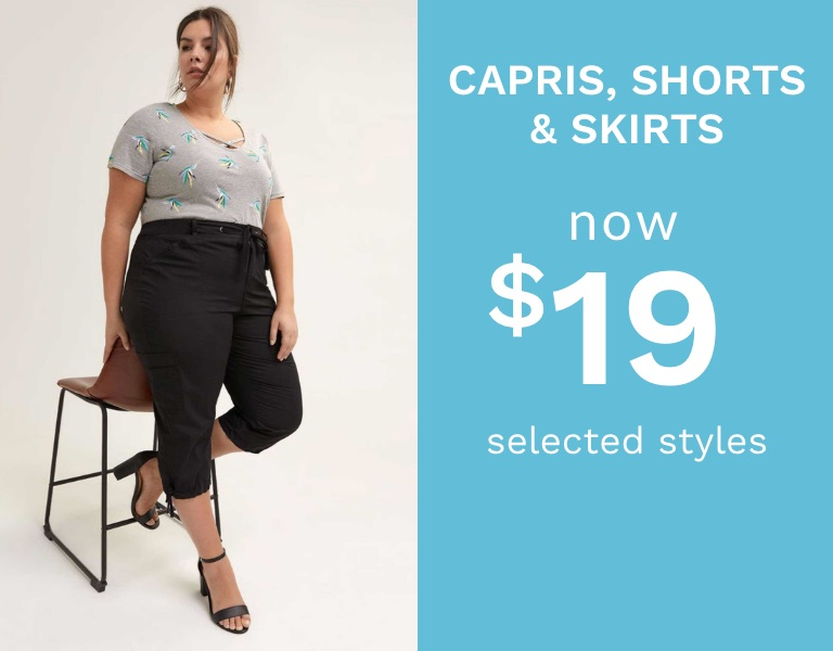 Capris, shorts & skirts now $19 selected styles