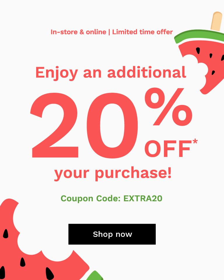 Enjoy an additional 20% off* your purchase! Coupon Code : EXTRA20