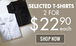 Selected t-shirts only 2 for 22.90$ EA