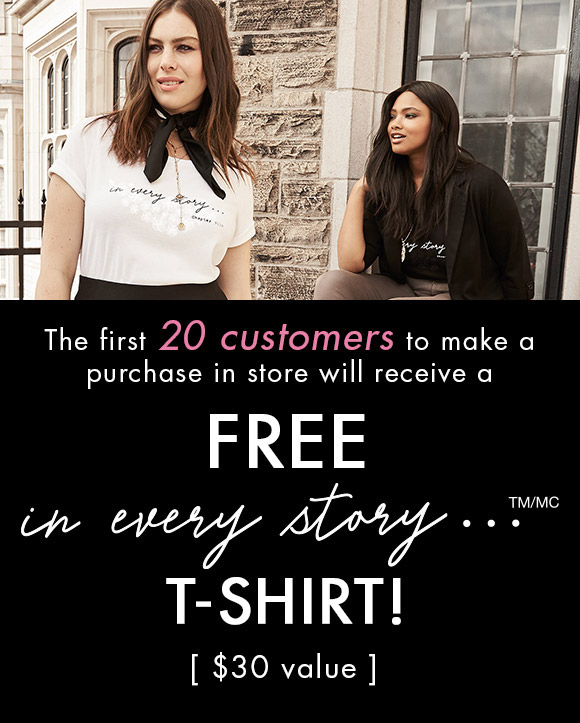 March 24 - Free In Every Story... t-shirt for the first 20 clients in-store!