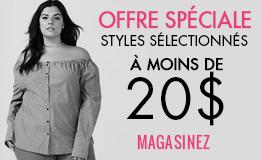 DES STYLES TENDANCE À MOINS DE 20 $