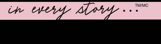 In Every Story... Tous les jours, tous les chapitres et tous vos ensembles racontent votre histoire.
