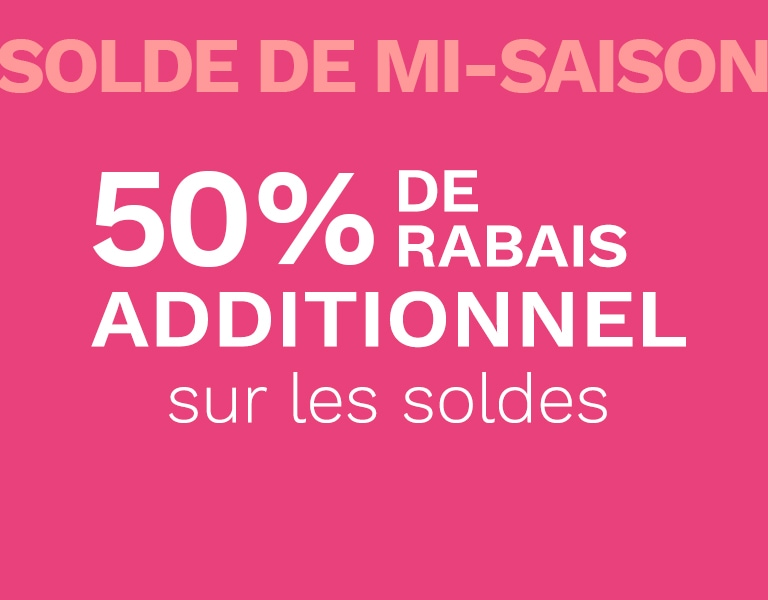 50 % de rabais ADDITIONNEL*