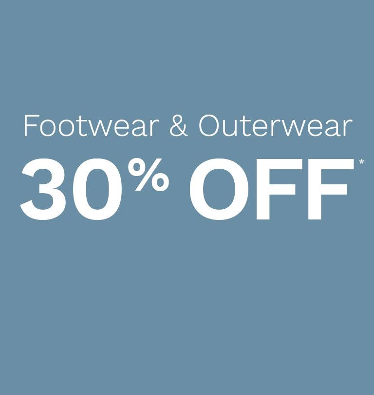 30% OFF* FOOTWEAR & OUTERWEAR