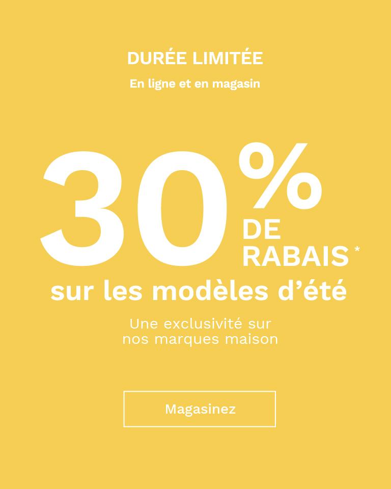 30 % DE RABAIS SUR                                           LES MODÈLES D'ÉTÉ