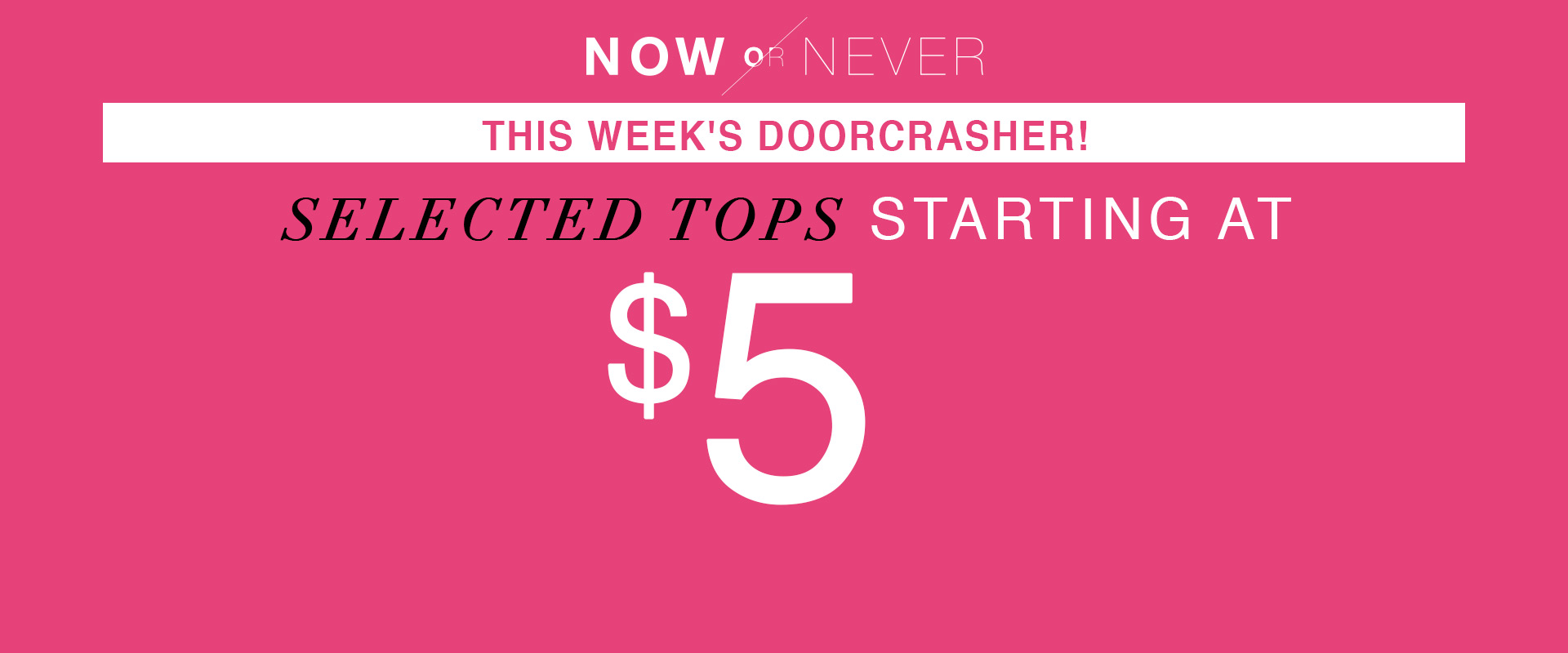This week's doorcrasher! Selected tops starting at $5.